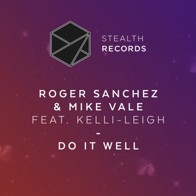Do It Well (feat. Kelli-Leigh) - EP - Roger Sanchez