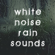 Rain Shower - White Noise - White Noise
