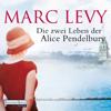Marc Levy - Die zwei Leben der Alice Pendelbury Grafik
