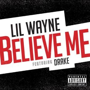 Believe Me (feat. Drake) - Single