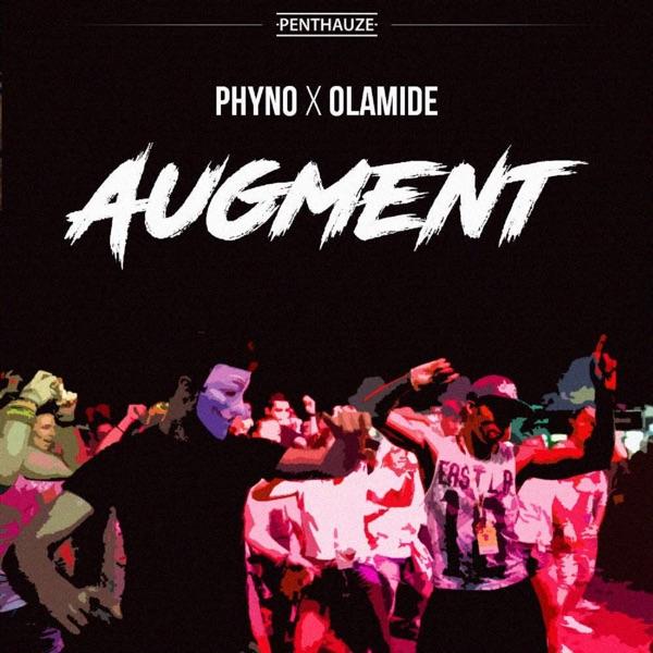 Augment (feat. Olamide) - Single