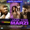 Jaisi Teri Marzi From Manmarziyaan Single