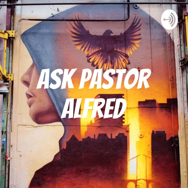 Ask Pastor Alfred