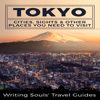 Writing Souls' Travel Guides - Tokyo: Cities, Sights & Other Places You Need to Visit (Unabridged)  artwork