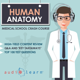 Human Anatomy: Medical School Crash Course (Unabridged) audiobook