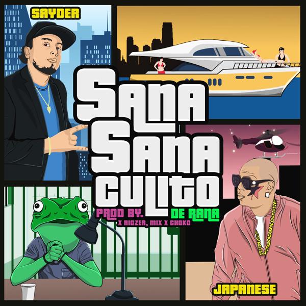 Sana Sana Culito de Rana (feat  Japanese) - Single by Sayder