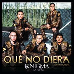 Qué No Diera (Version Norteña) - Single Mp3 Download