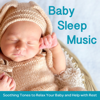 Soothing Music for Babies - BabySleepDreams