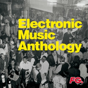 Electronic Music Anthology (by FG)