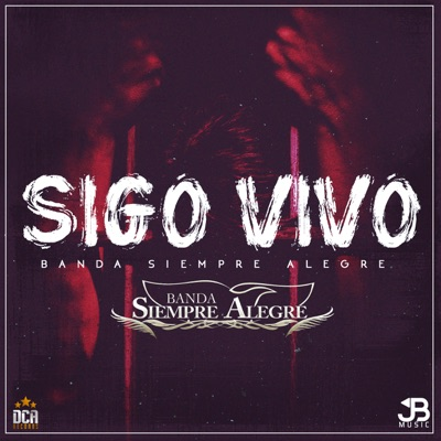 Sigo Vivo - Single - Banda Siempre Alegre