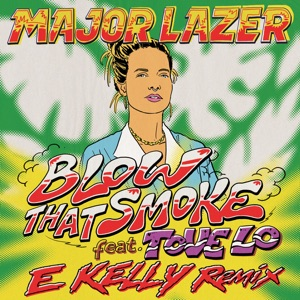 Blow That Smoke (feat. Tove Lo) [E Kelly Remix] - Single Mp3 Download