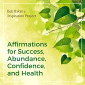 Positive Affirmations for Success, Happiness & Abundance
