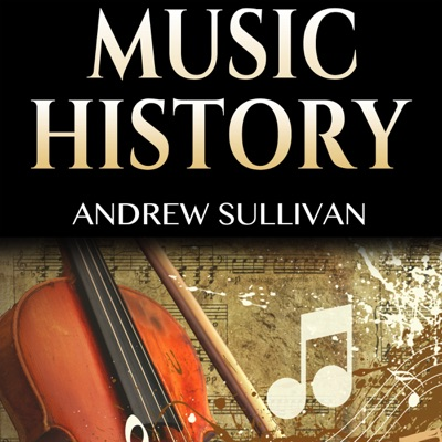 Music History: History of Music: From Prehistoric Sounds to Classical Music, Jazz, Rock Music, Pop Music, and Electronic Music (Unabridged)