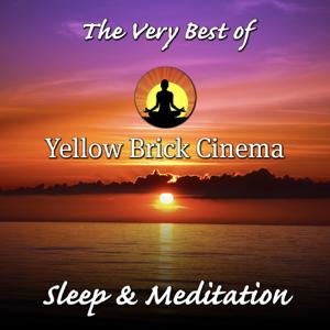 Yellow Brick Cinema - The Very Best of Yellow Brick Cinema: Sleep & Meditation