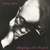 Sleeping With the Past - Elton John