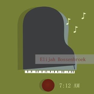 7: 12 AM – Elijah Bossenbroek