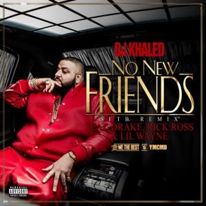 DJ Khaled - No New Friends (SFTB Remix) [feat. Drake, Rick Ross & Lil Wayne]