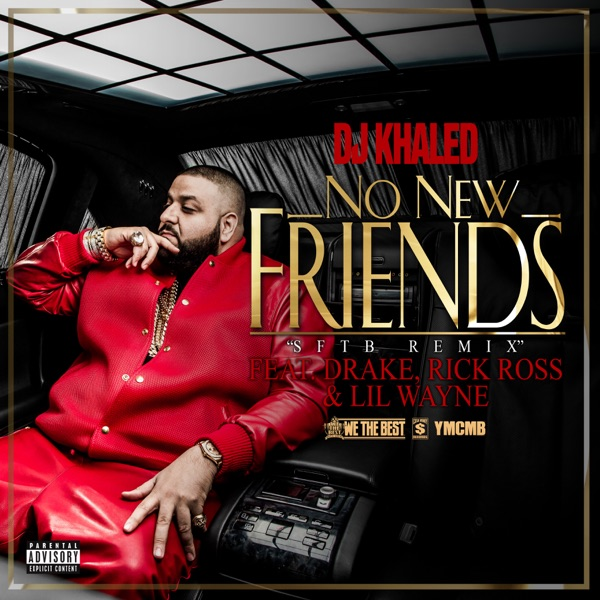 No New Friends (SFTB Remix) [feat. Drake, Rick Ross & Lil Wayne] - Single
