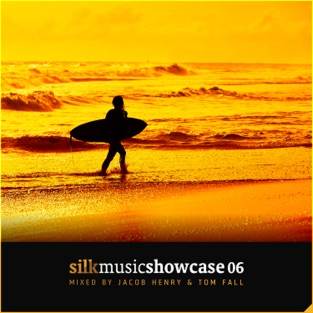 Silk Music Showcase 06 (Mixed by Jacob Henry & Tom Fall) – Jacob Henry & Tom Fall