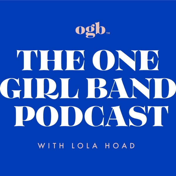 The One Girl Band Podcast