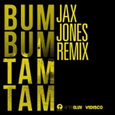 Bum Bum Tam Tam (Jax Jones Remix) [feat. Future, Juan Magan & Jax Jones] - Single