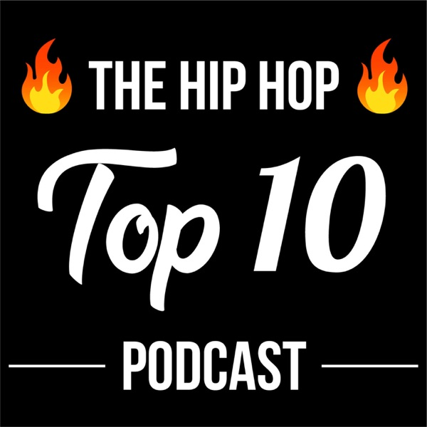 The Hip Hop Top 10 Podcast