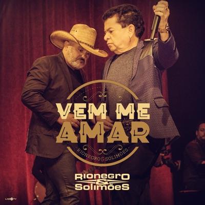 Vem Me Amar - Single - Rionegro & Solimões