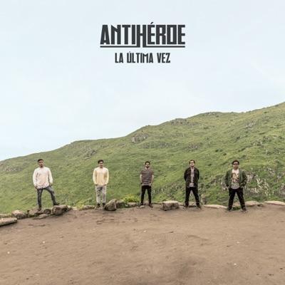 La Última Vez - Antihéroe