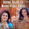 Dekha Tujhe to Nazre Fisal Gayee Single
