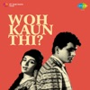 Woh Kaun Thi? (Original Motion Picture Soundtrack) - EP
