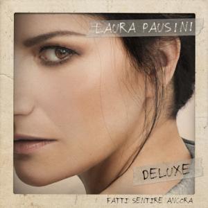Laura Pausini - Fatti sentire ancora (Deluxe)
