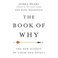 The Book of Why: The New Science of Cause and Effect (Unabridged)