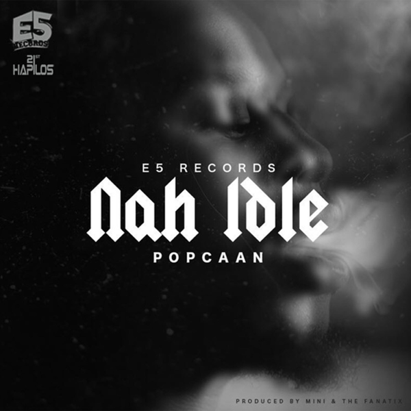 Nah Idle - Single by Popcaan on iTunes