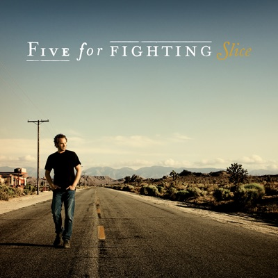Slice - Five For Fighting