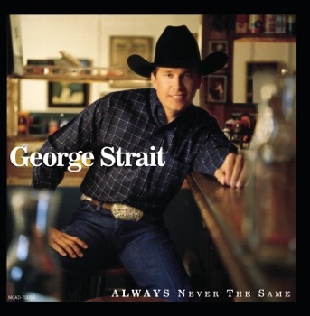 George Strait - Always Never the Same Album Reviews