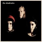 The Shadracks - She Sailed the Sea