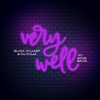 Slick Stuart & DJ Roja - Very Well (feat. King Saha) artwork