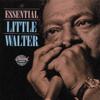 The Essential Little Walter - Little Walter