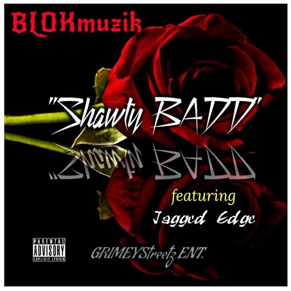 Shawty Badd (feat. Jagged Edge) - Single