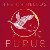 The Oh Hellos - Eurus