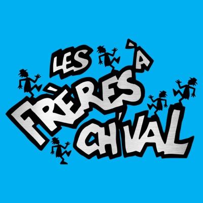 Les Frères à Ch'val– Les plusses meilleures chansons