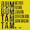 Bum Bum Tam Tam - Single, Mc Fioti, Future, J Balvin, Stefflon Don & Juan Magán