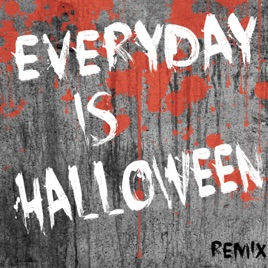 Everyday Is Halloween (Remix) - Single by Ready Set Survive on ...
