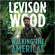 Levison Wood - Walking the Americas