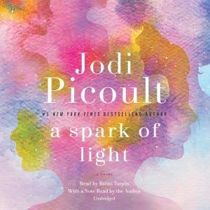 A Spark of Light: A Novel (Unabridged) - Jodi Picoult audiobook, mp3