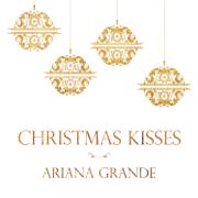 Christmas Kisses - EP - Ariana Grande - Ariana Grande