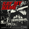SAYMYNAME & Lil Debbie - Say My Name artwork