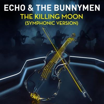 The Killing Moon (Symphonic Version) - Single - Echo & The Bunnymen