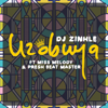 DJ Zinhle - Uzobuya (feat. Miss Melody & Presh Beat Master) artwork