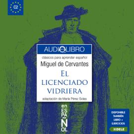 El Licenciado Vidriera (Clásicos para Aprender Español. Nivel C2) audiobook